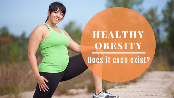 Healthy Obesity: Does It Even Exist? #obesity #obese #fitness