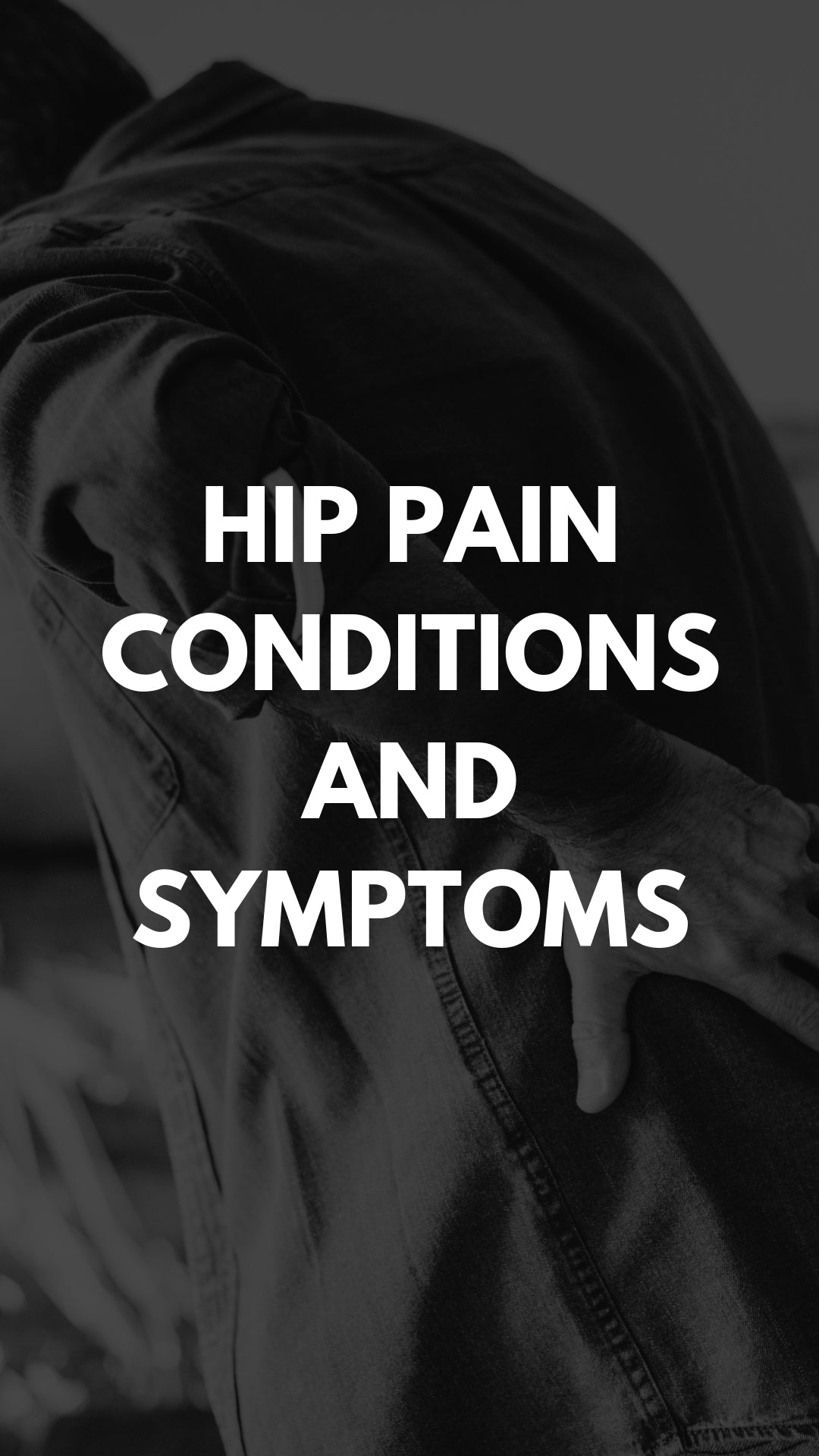 Hip Pain Conditions and Symptoms