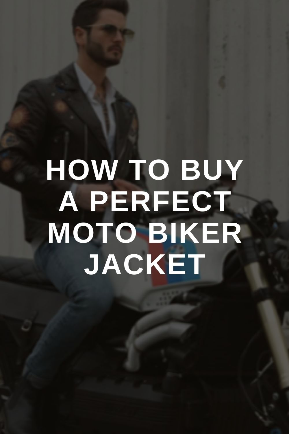 How To Buy A Perfect Moto Biker Jacket