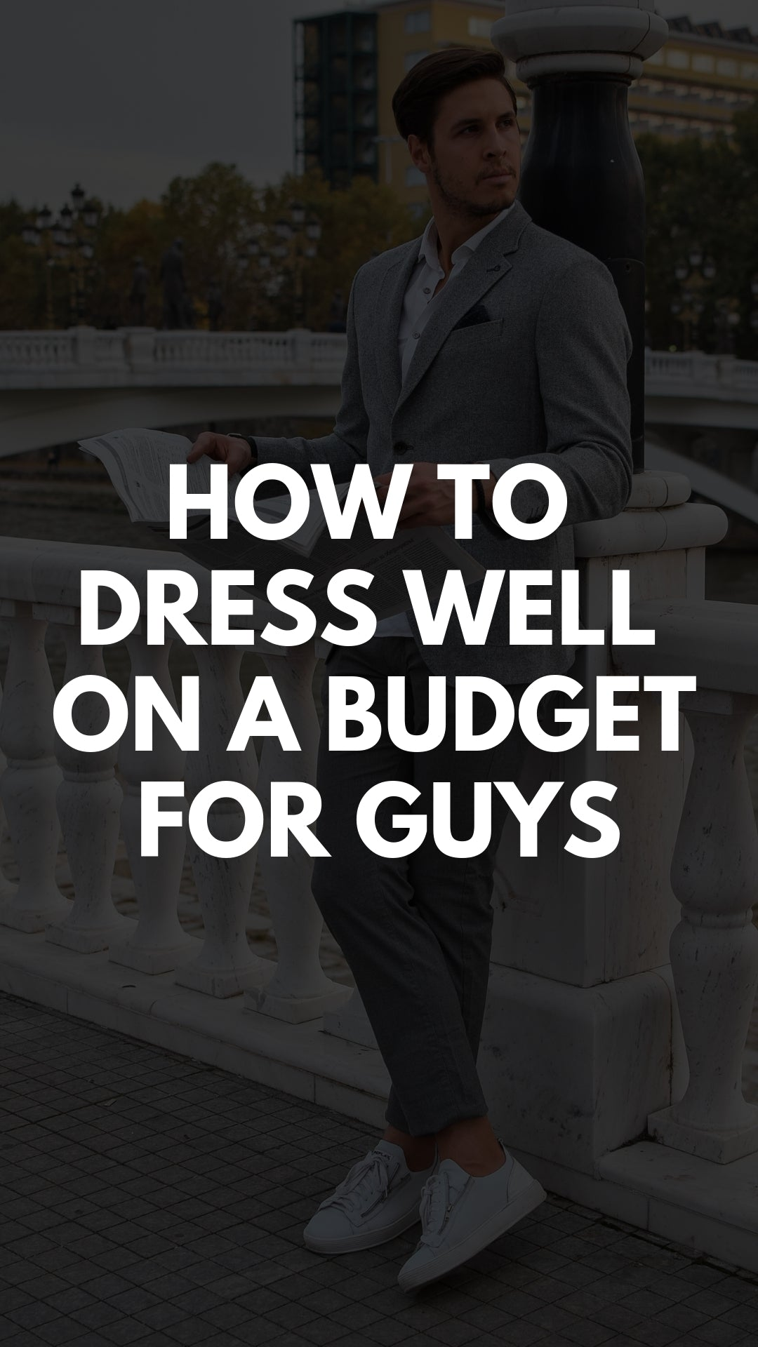 How To Dress Well On a Budget For Guys #fashiontips #styletips