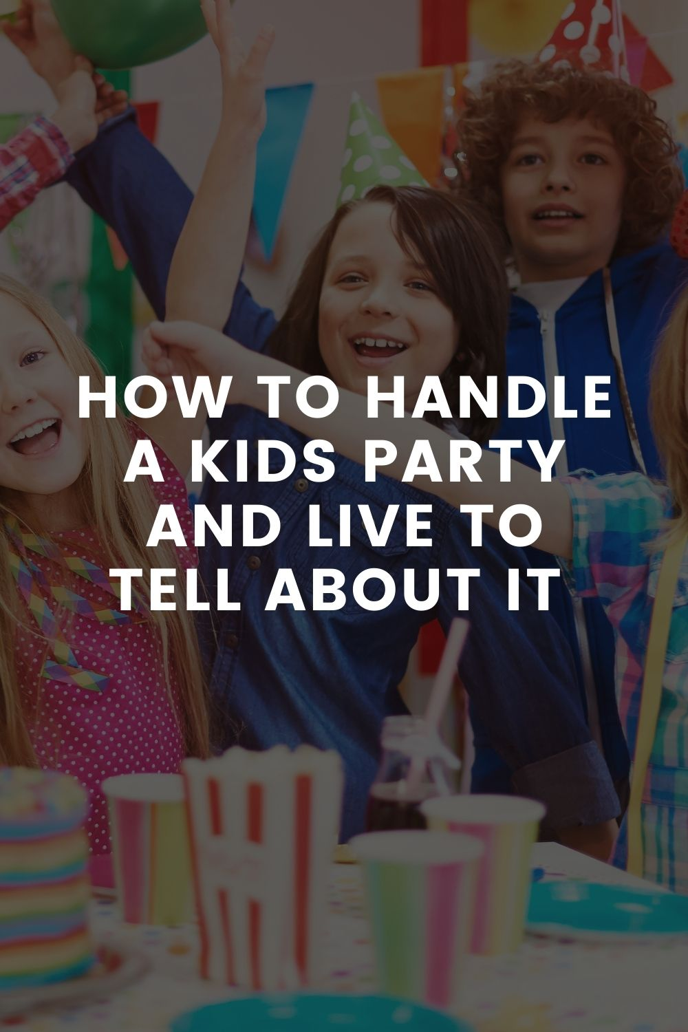 How To Handle A Kids Party And Live To Tell About It