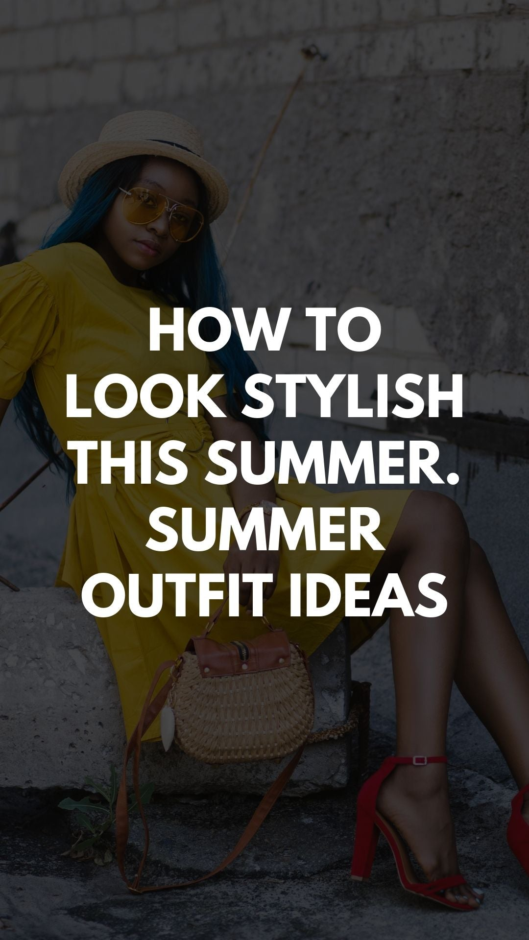 How To Look Stylish This Summer. Summer Outfit Ideas
