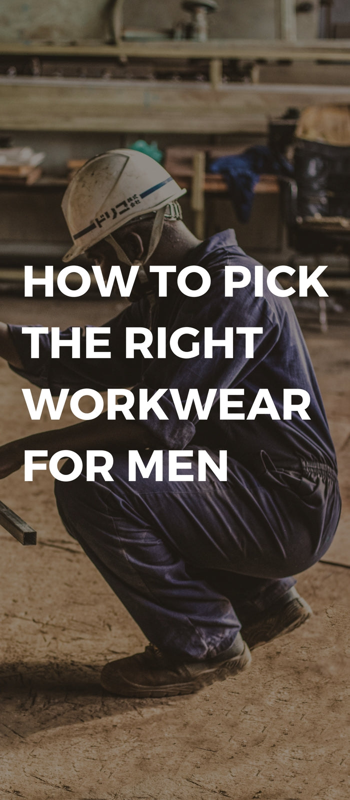 How To Pick The Right Workwear For Men