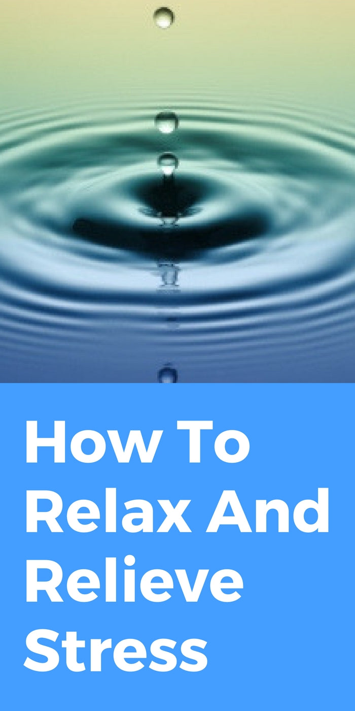 How To Relax And Relieve Stress