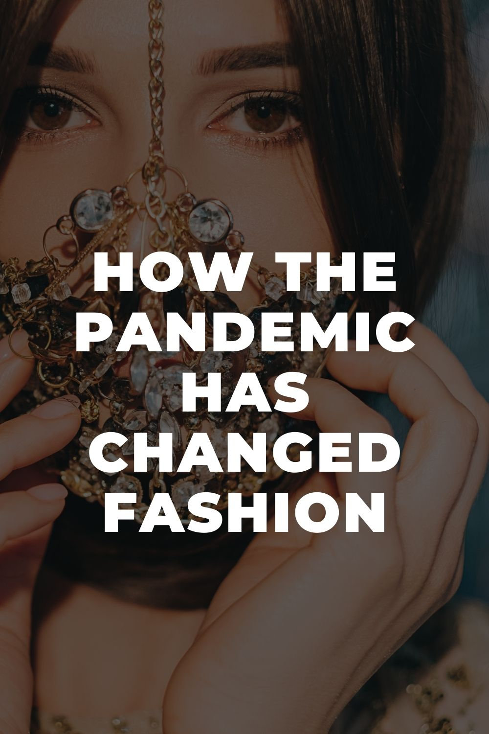 How the Pandemic Has Changed Fashion