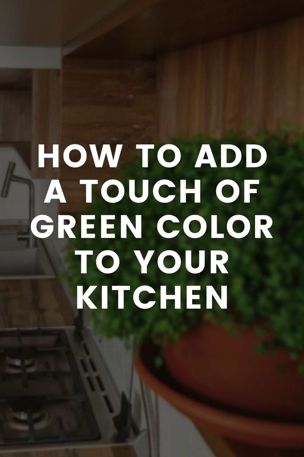 How to Add a Touch of Green Color to Your Kitchen