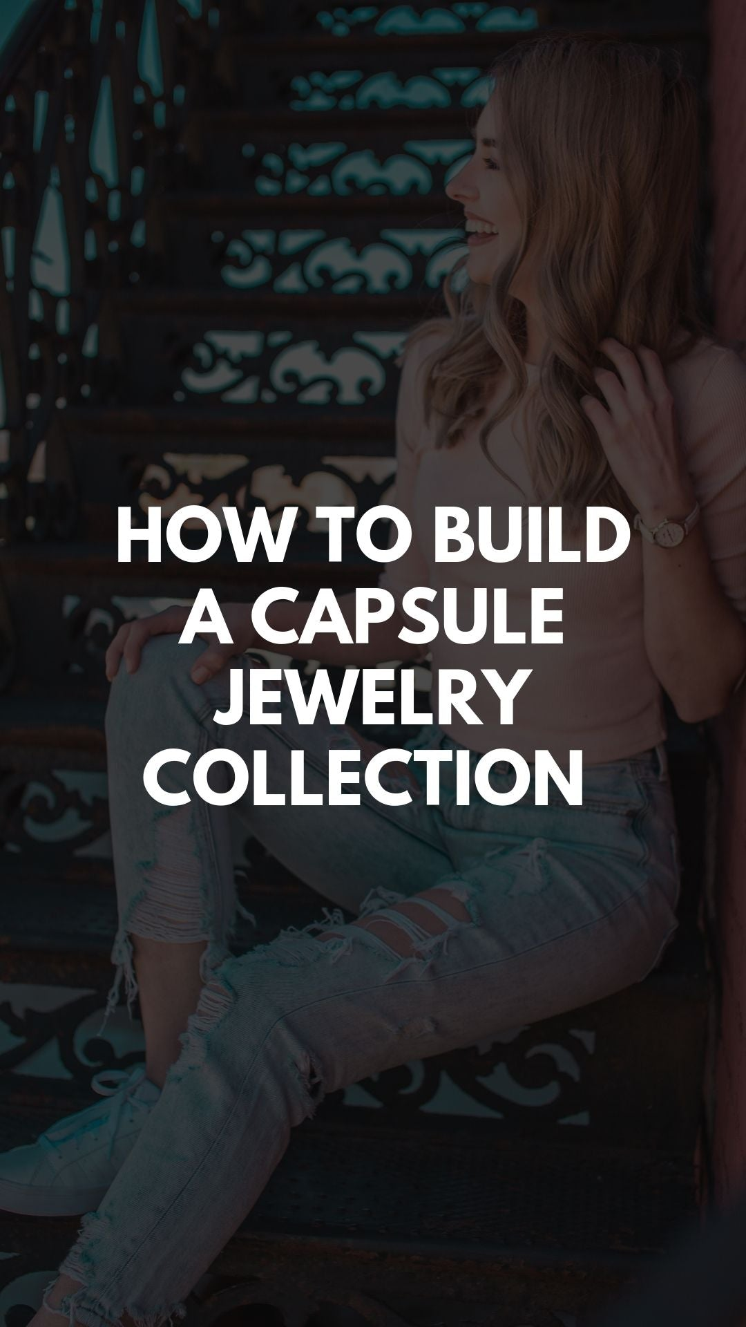 How to Build a Capsule Jewelry Collection & Simplify Your Life