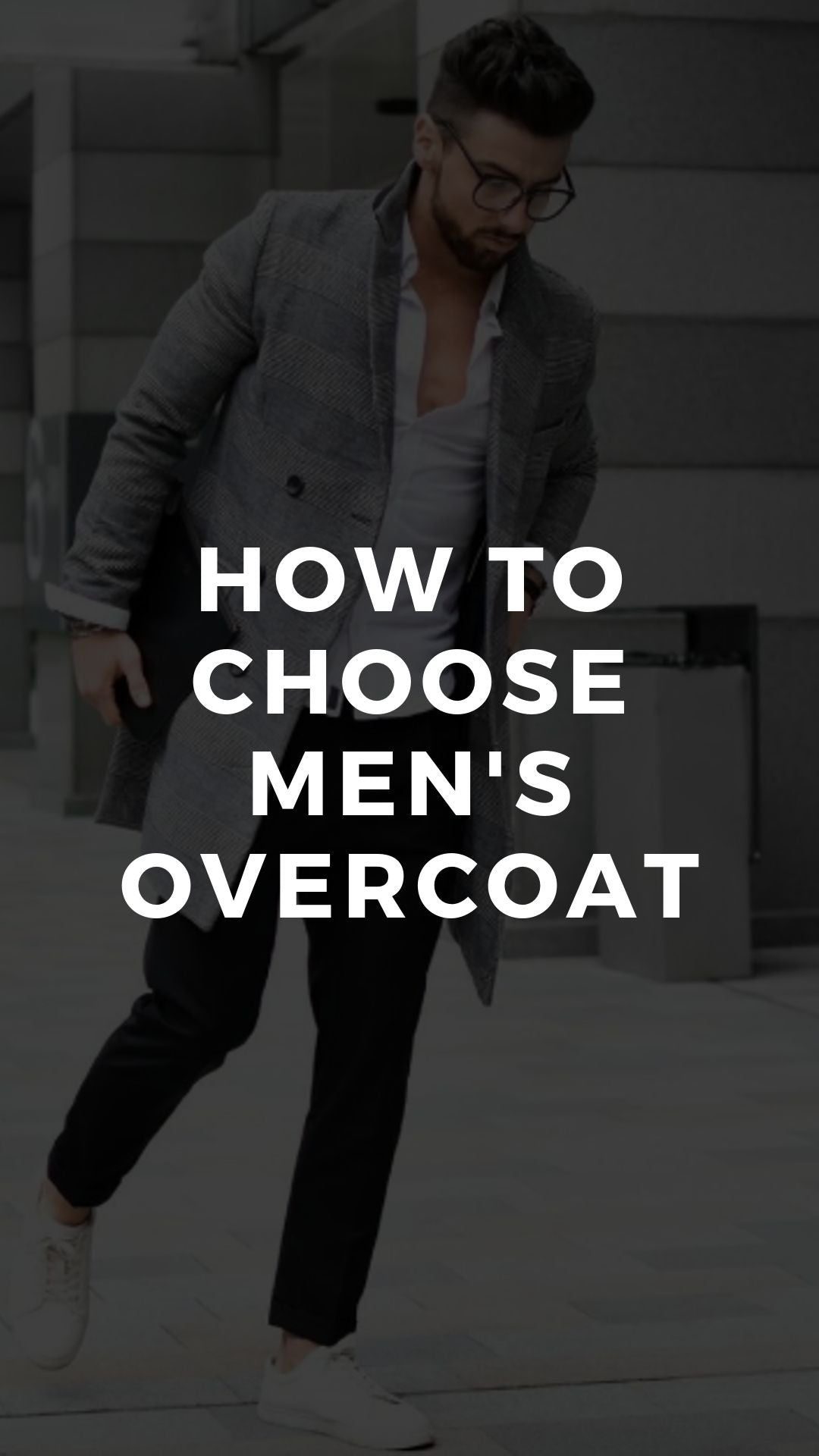 How to Choose Men's Overcoat