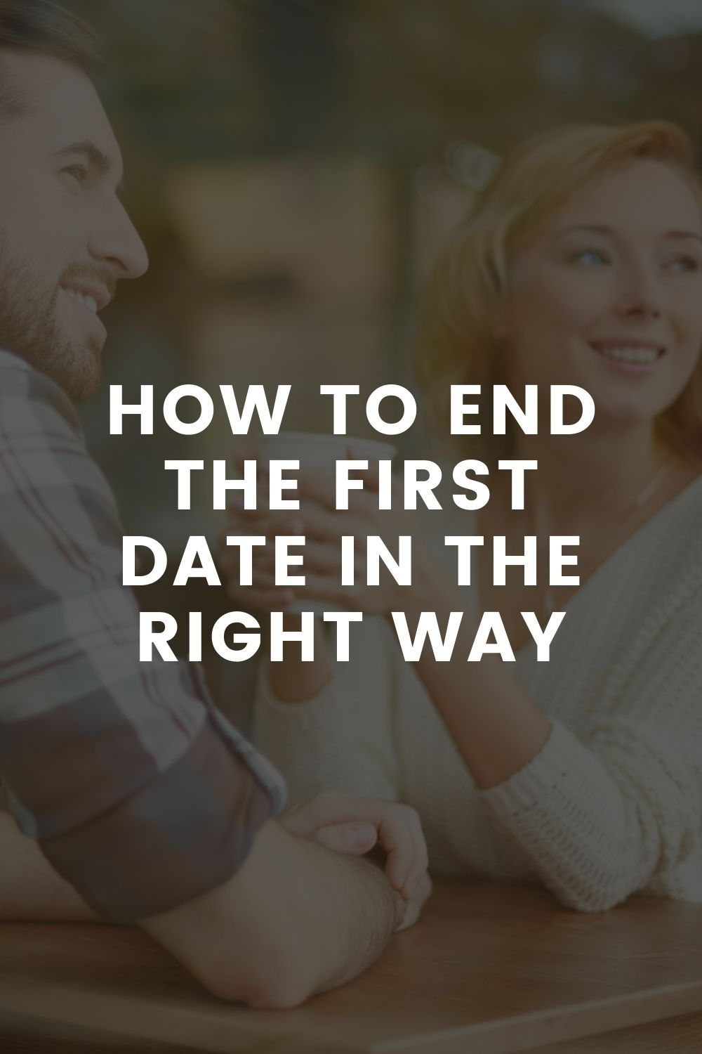 How to End the First Date in the Right Way