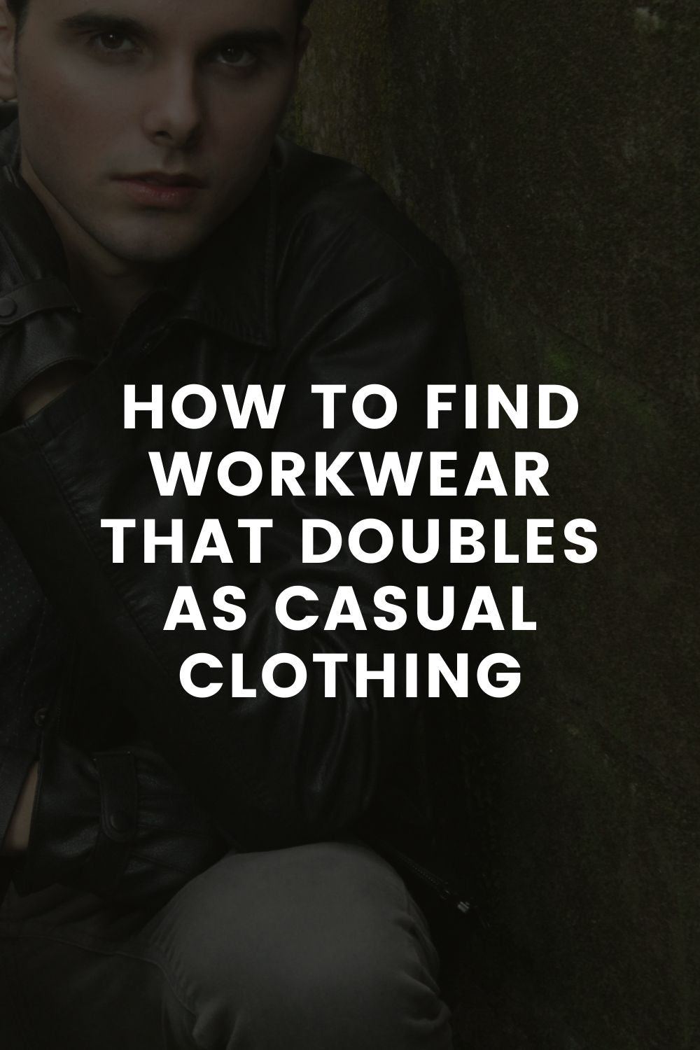 How to Find Workwear that Doubles as Casual Clothing