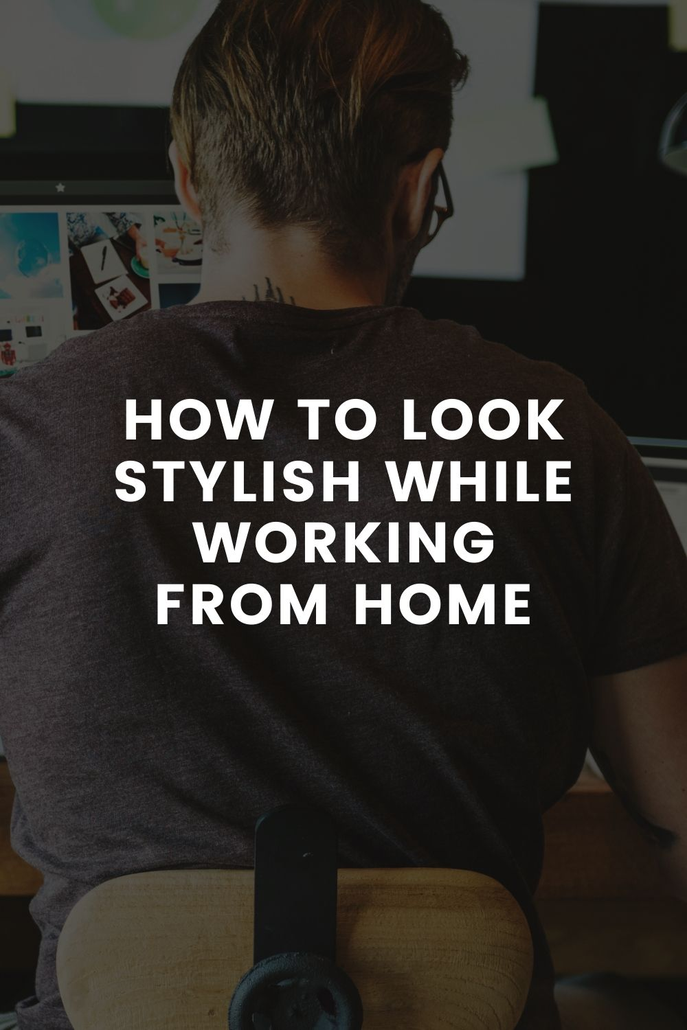 How to Look Stylish While Working from Home