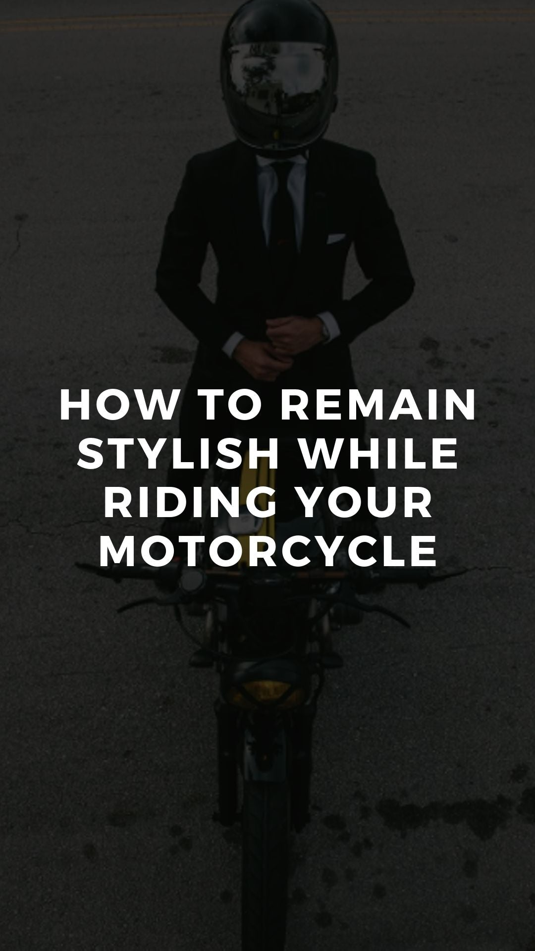 How to Remain Stylish While Riding Your Motorcycle