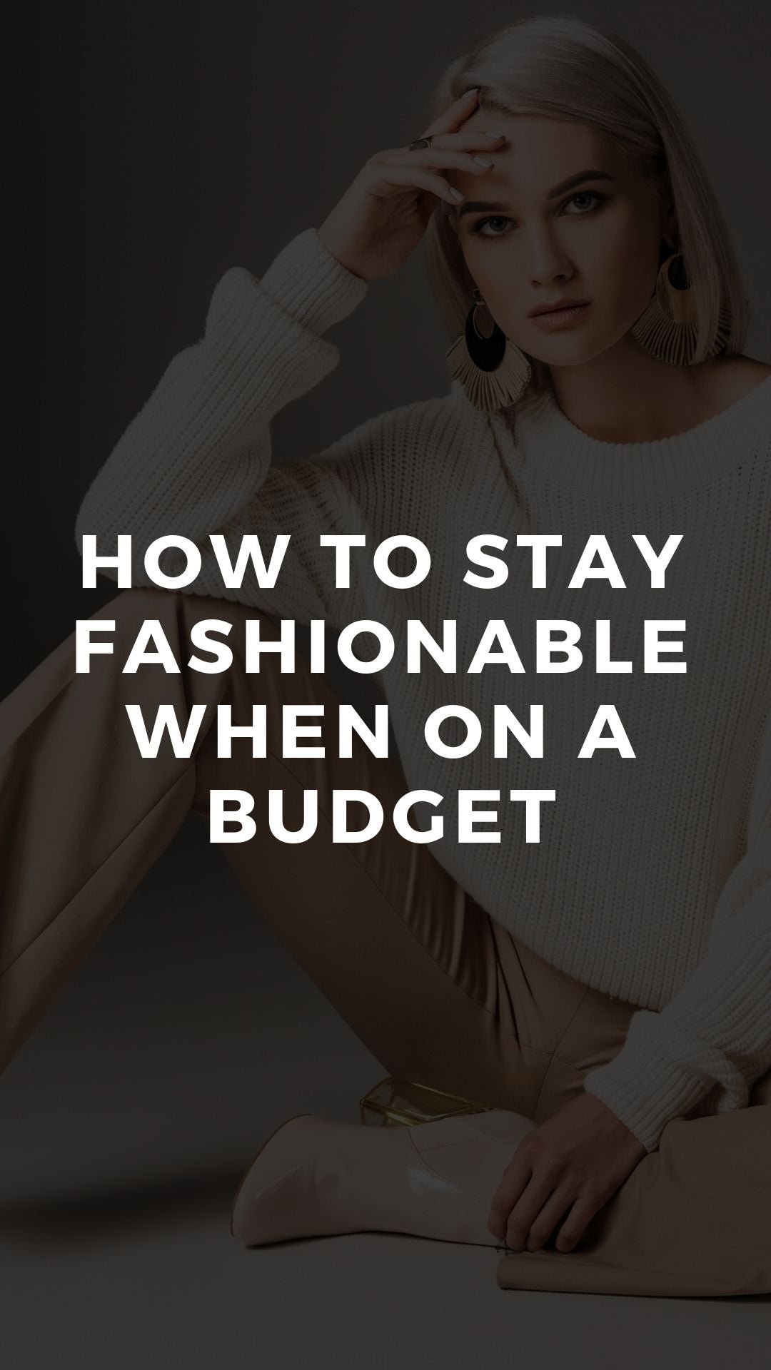 How to Stay Fashionable When on a Budget