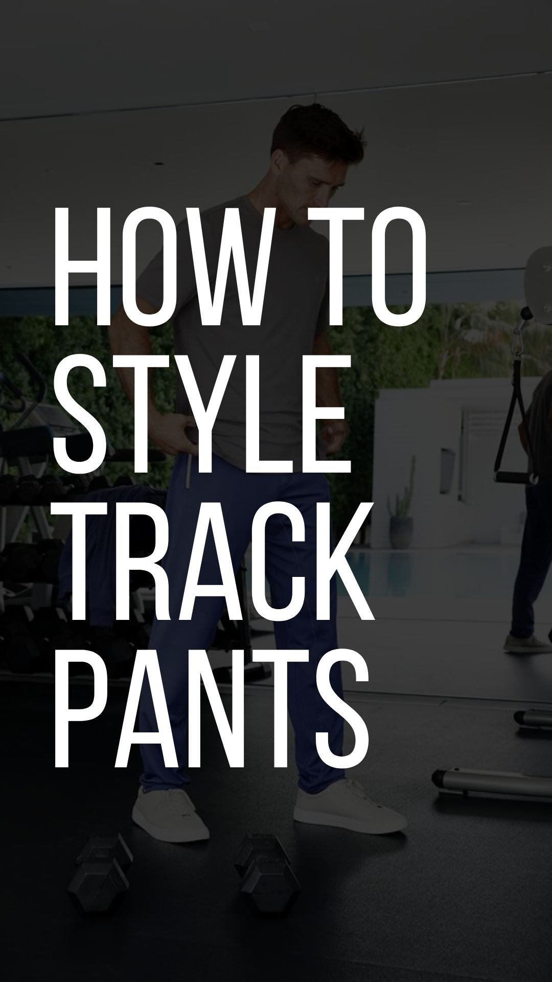 How to Style Track Pants