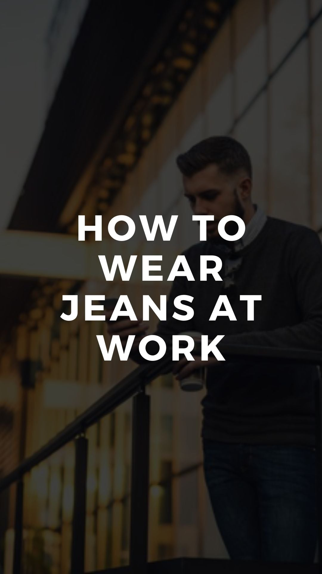 How to Wear Jeans at Work