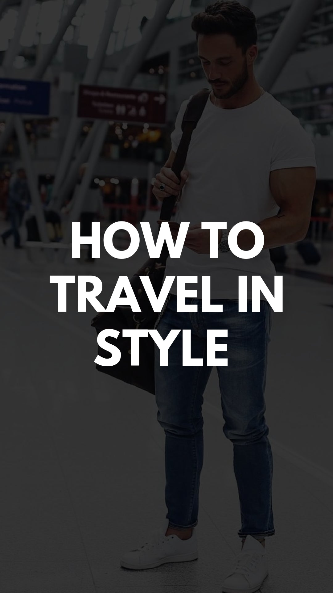A Simple Guide for the Gentleman Who Wants to Travel in Style #travel #airportlooks