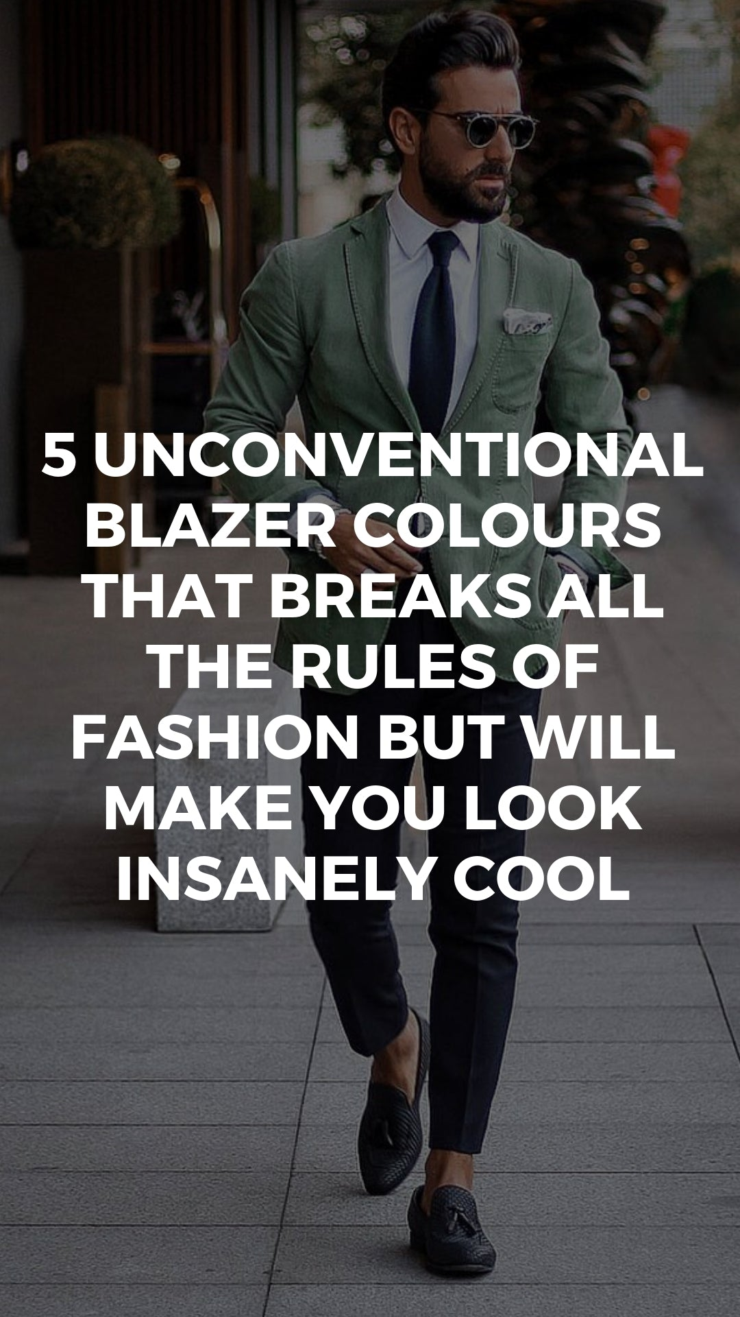 5 Unconventional Blazer Colours That Breaks All The Rules Of Fashion But Will Make You Look Insanely Cool