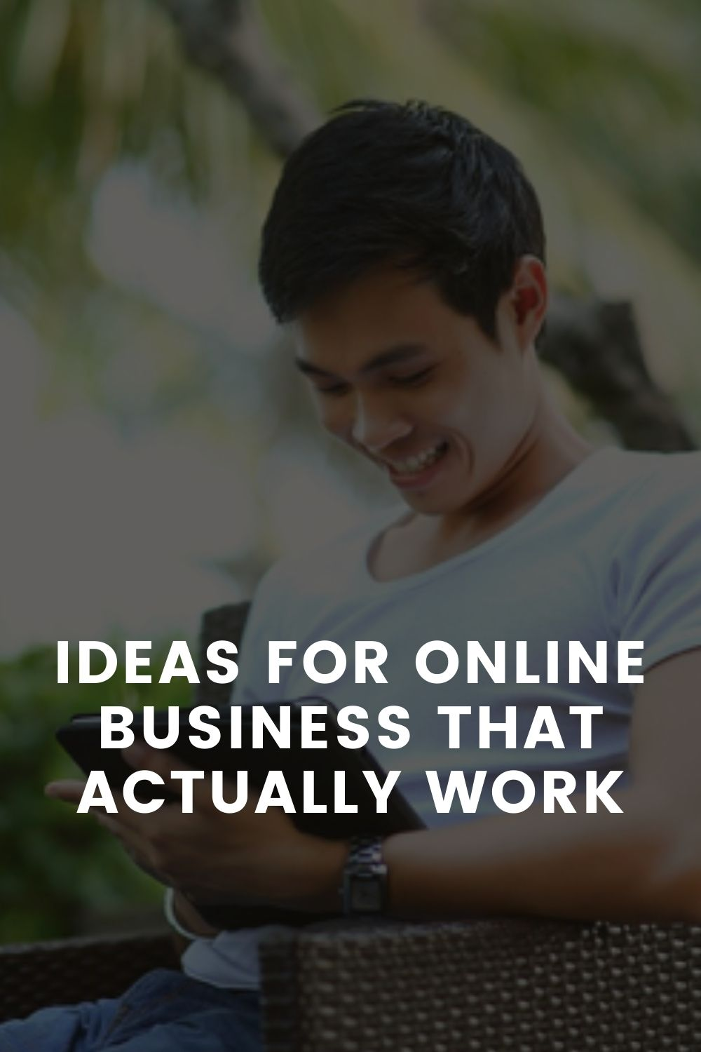 Ideas for Online Business That Actually Work