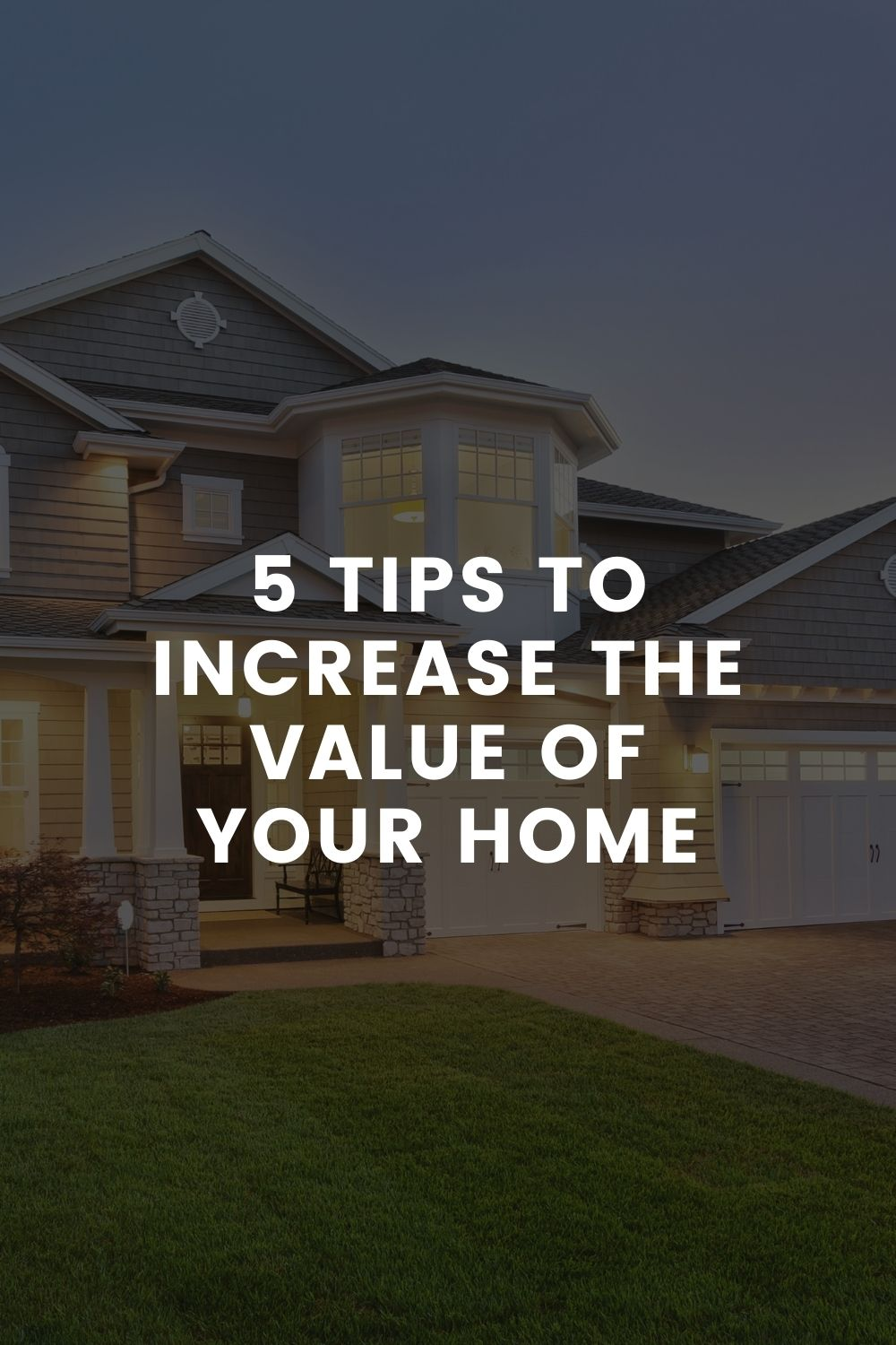 Five Tips To Increase The Value Of Your Home