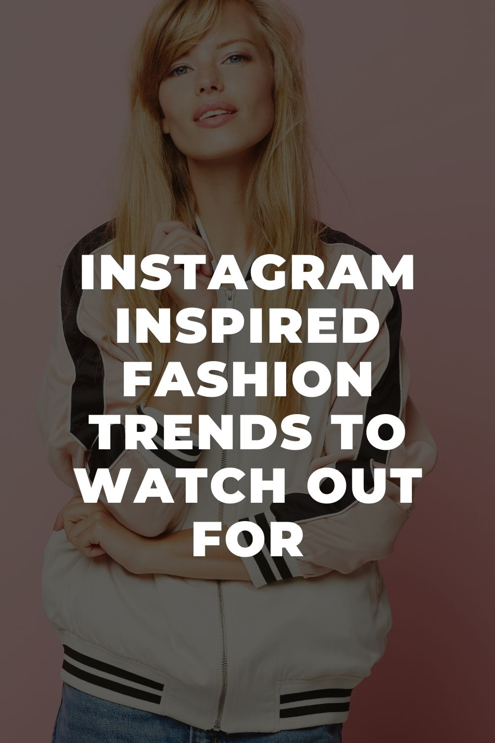 Instagram Inspired Fashion Trends to Watch Out For