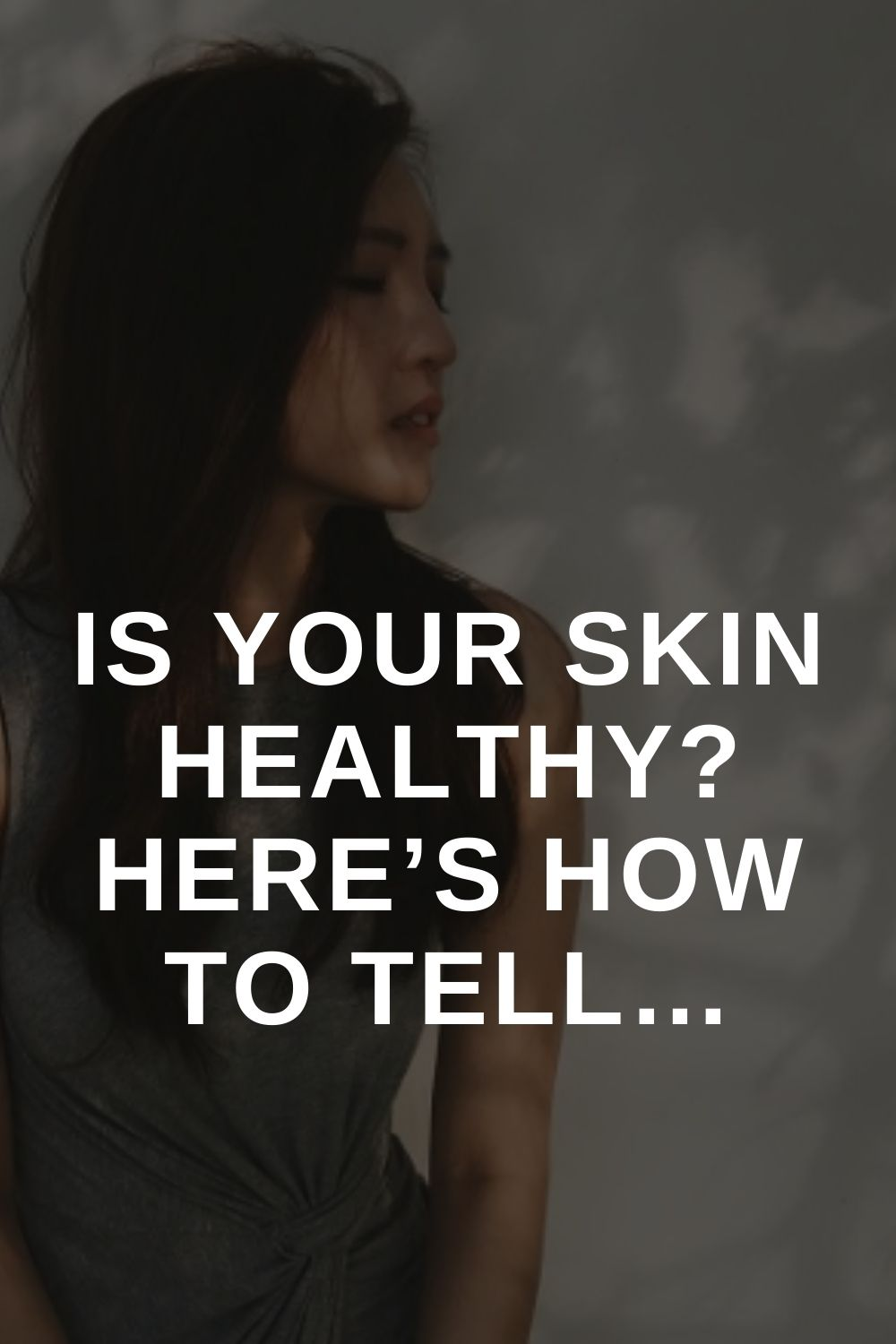 Is Your Skin Healthy? Here's How to Tell…