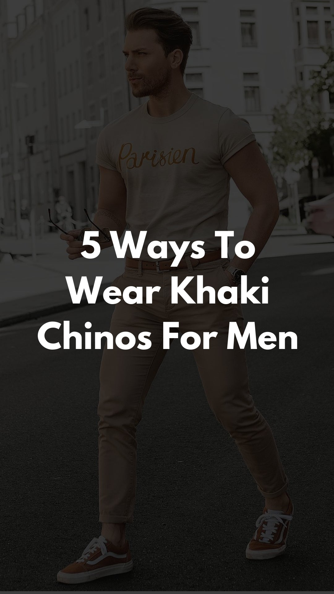 5 Khaki Chinos Outfits For Men #khaki #chinos #outfits #mensfashion #streetstyle