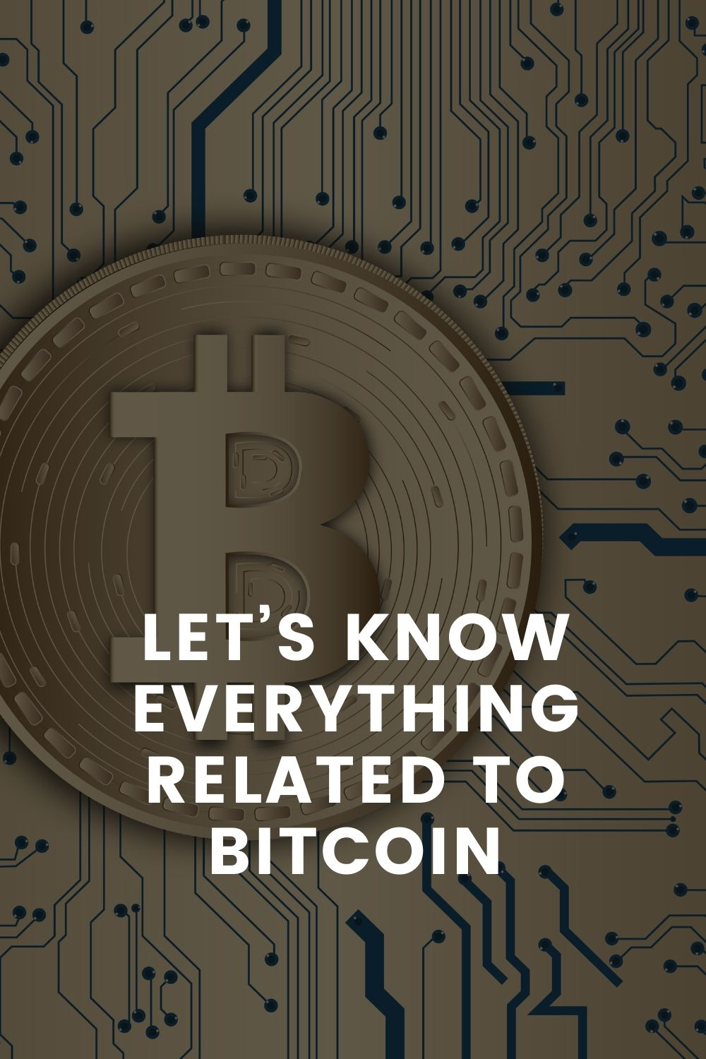 Let's Know Everything Related To Bitcoin