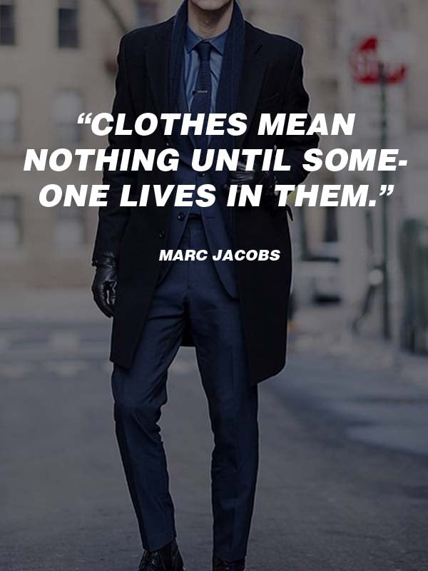 20 best men 39 s fashion quotes to step up your instagram pinterest lifestyle by ps Mens fashion style quotes