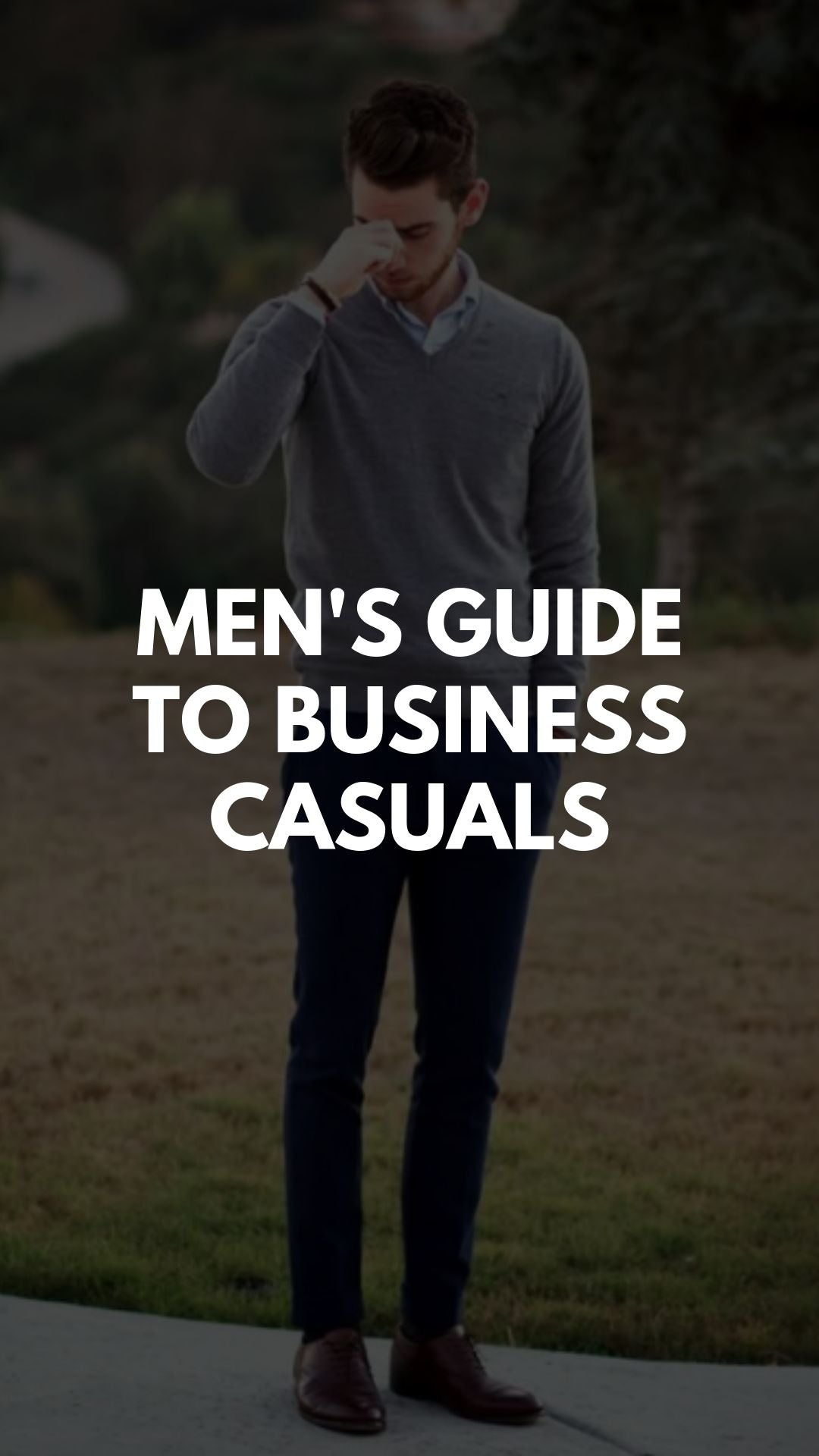 Men's Guide To Business Casuals