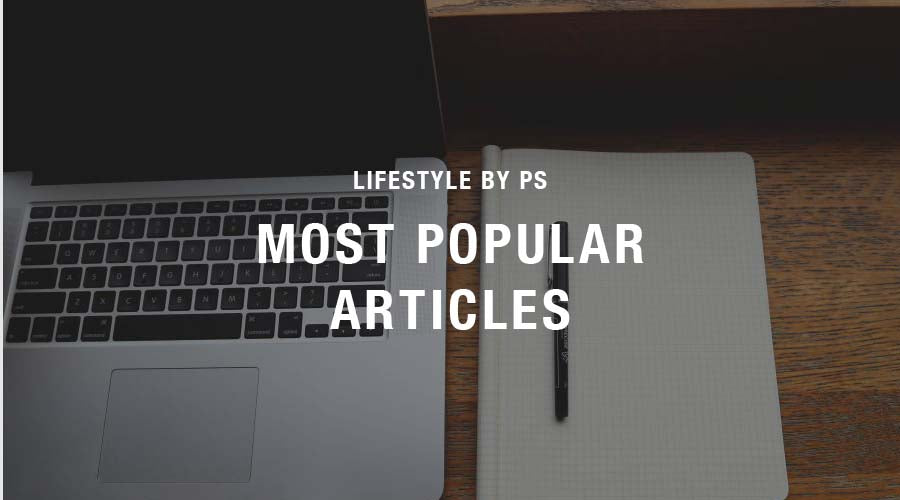 MOST POPULAR ARTICLES MAIN LIFESTYLE BY PS