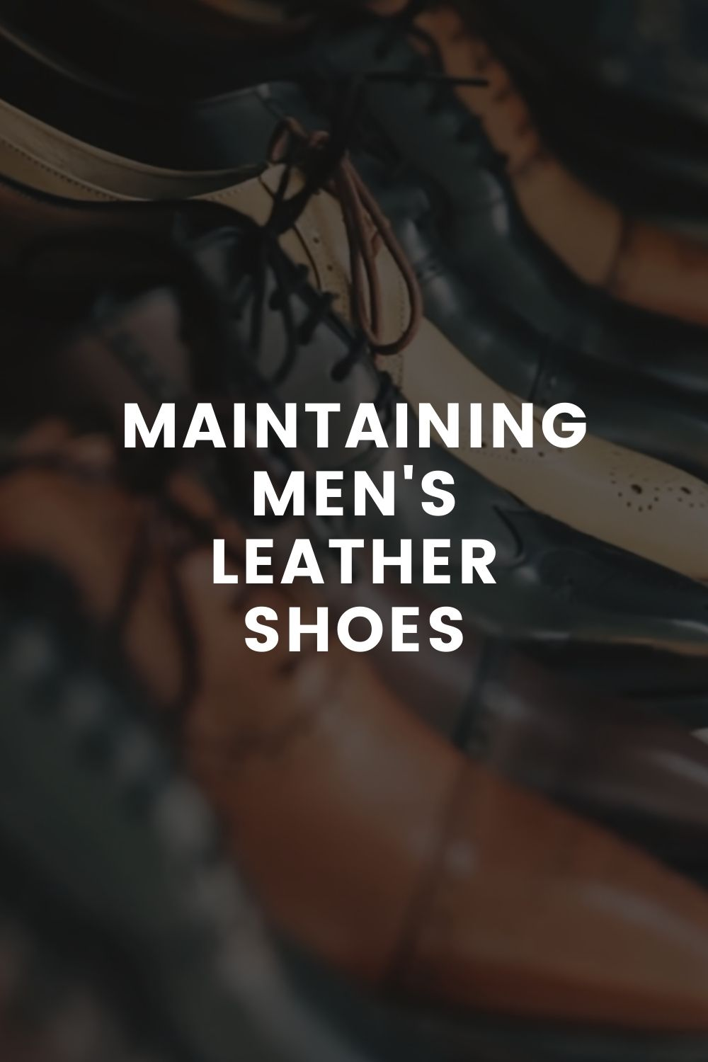 Maintaining Men's Leather Shoes