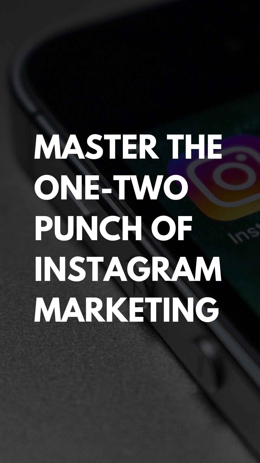 Master The One-two Punch Of Instagram Marketing #instagram #marketing