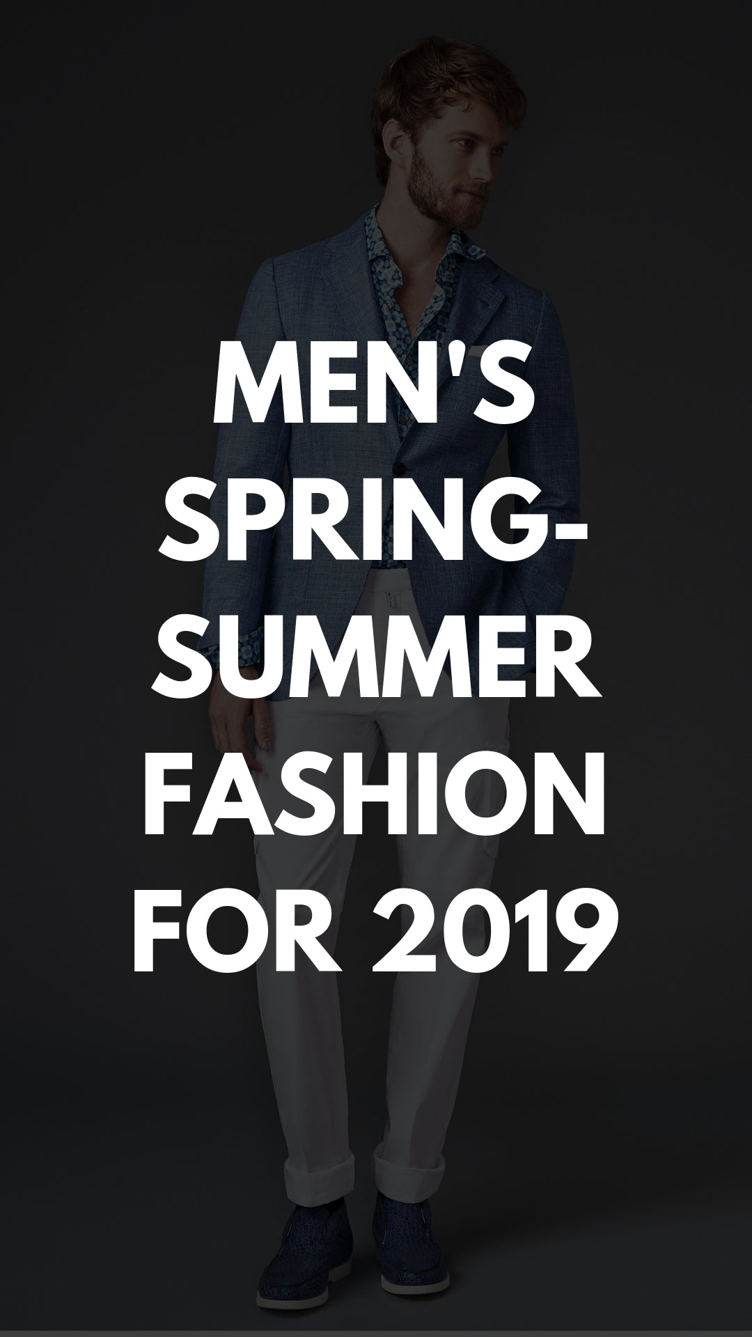 Men's Spring-Summer Fashion For 2019