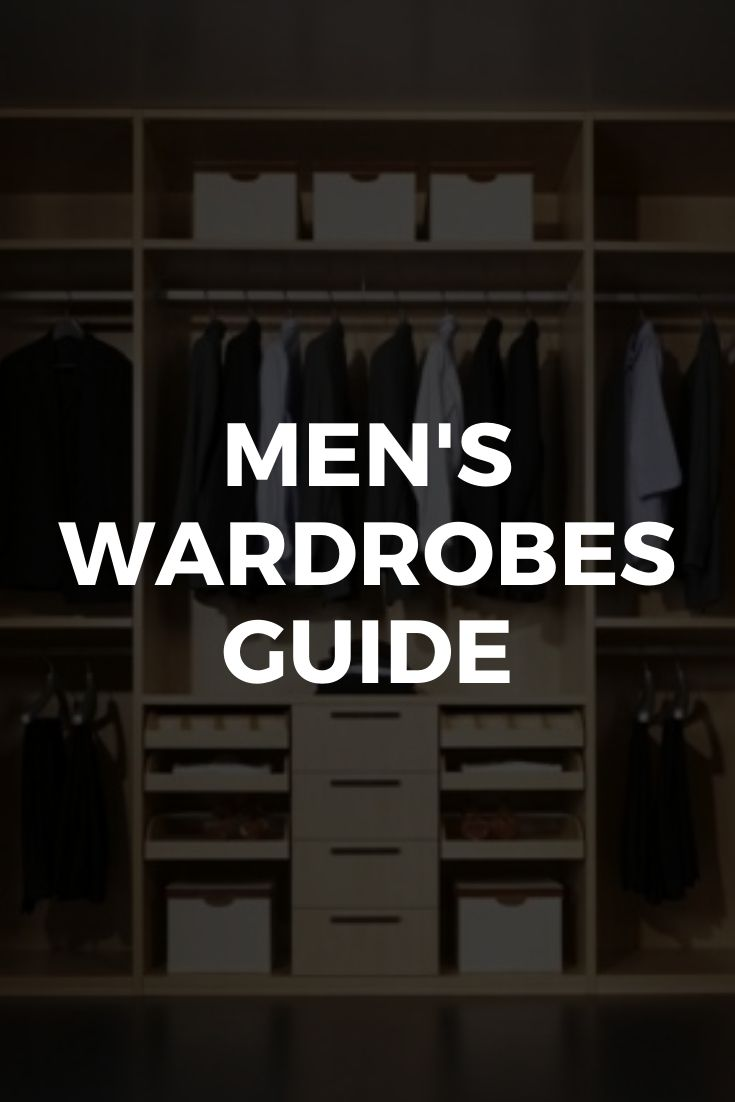 Men's Wardrobes Guide