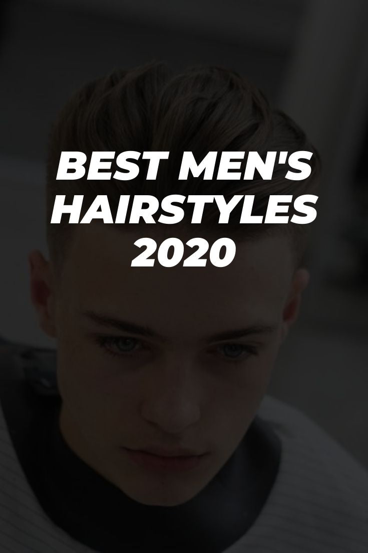 12 Coolest New Men's Hairstyles For 2020