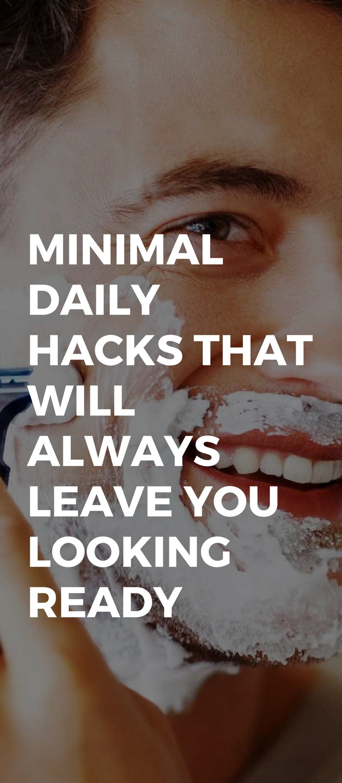 Minimal Daily Hacks That Will Always Leave You Looking Ready