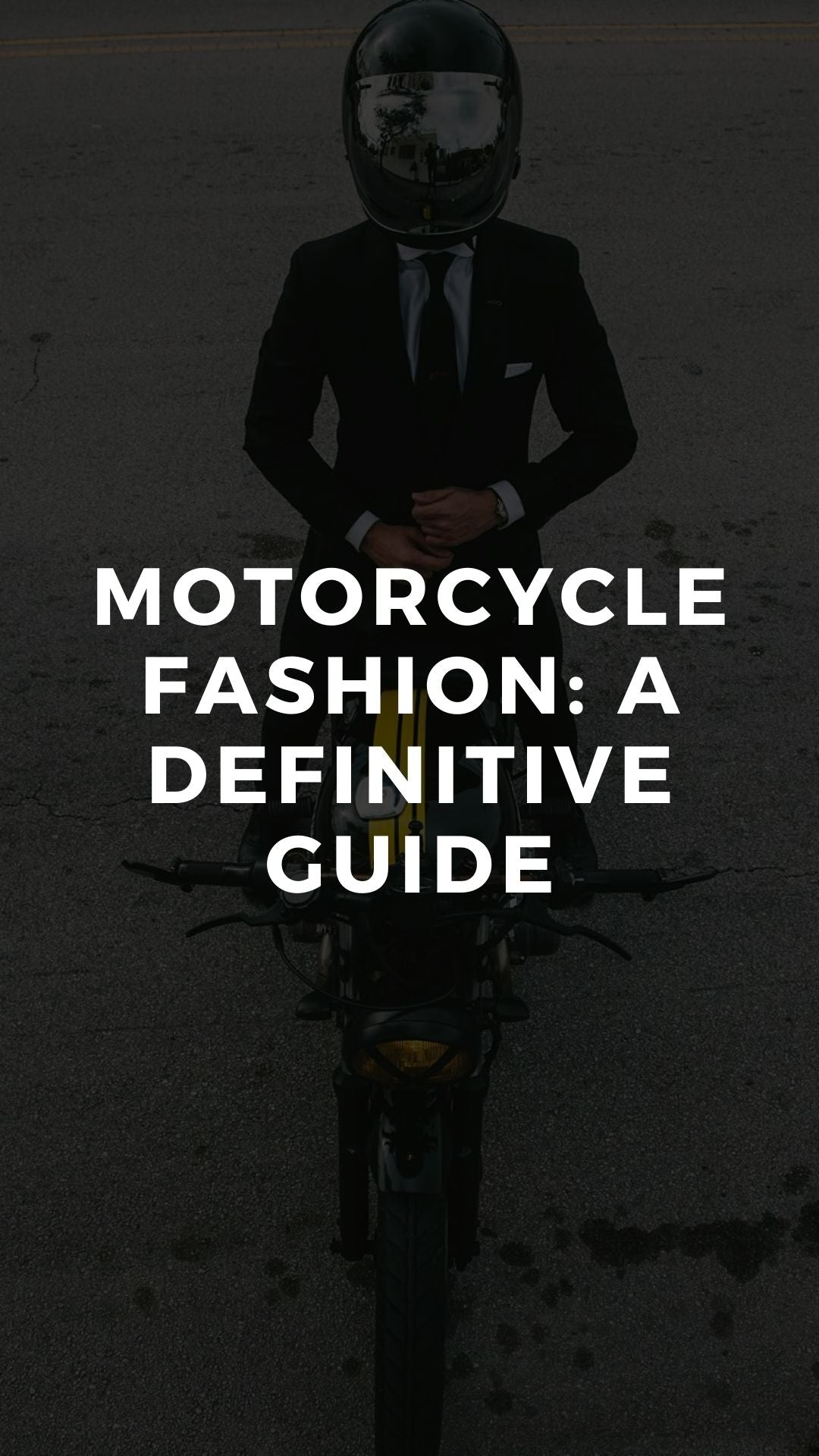 Motorcycle Fashion: A Definitive Guide