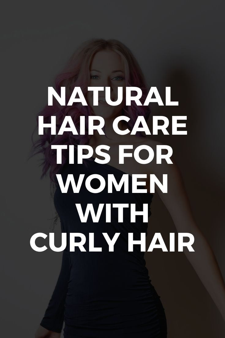 Natural Hair Care Tips for Women with Curly Hair