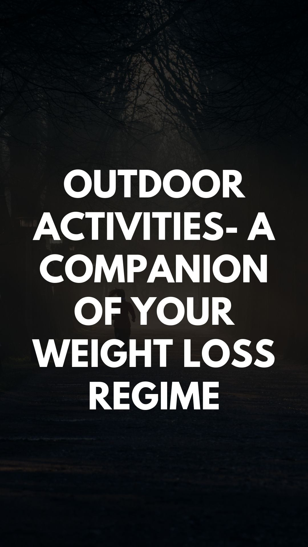 Outdoor Activities- A Companion Of Your Weight Loss Regime