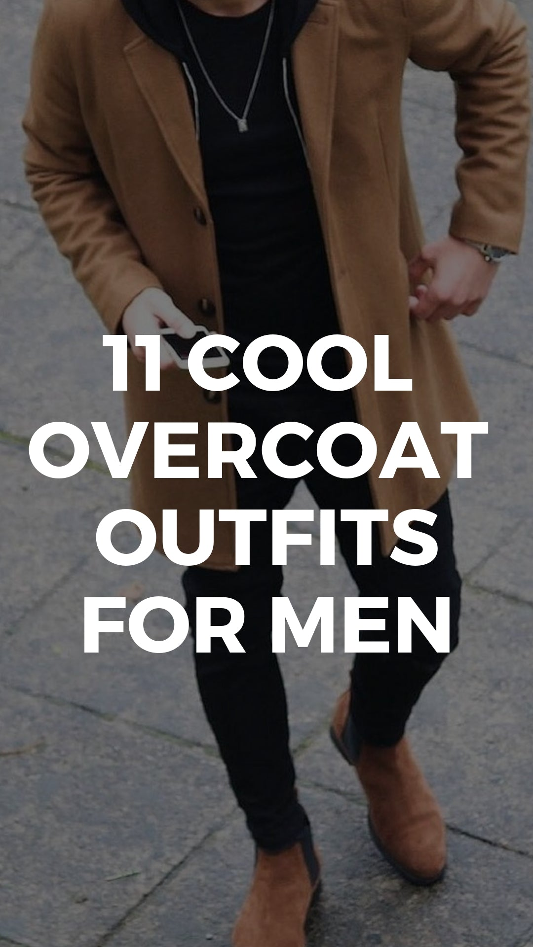 Overcoat outfits for men #street #style #overcoat #mens #fashion