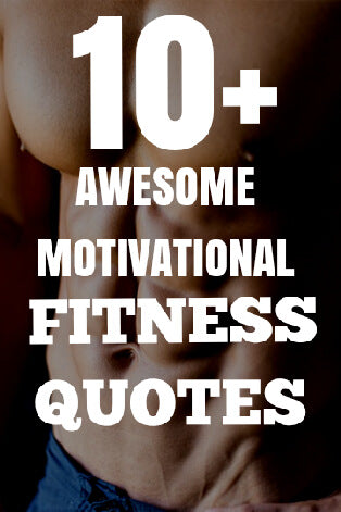 men's fitness  10 fitness quotes to inspire you