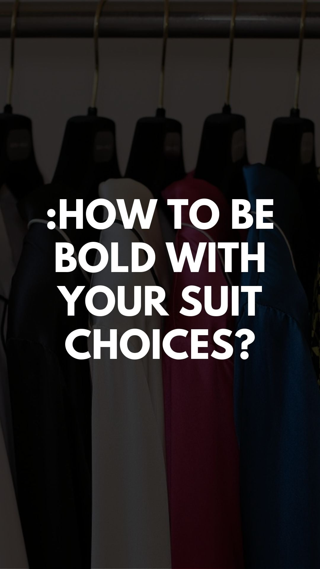 Print, Pattern, Texture and Colour: How To Be Bold with your Suit Choices?