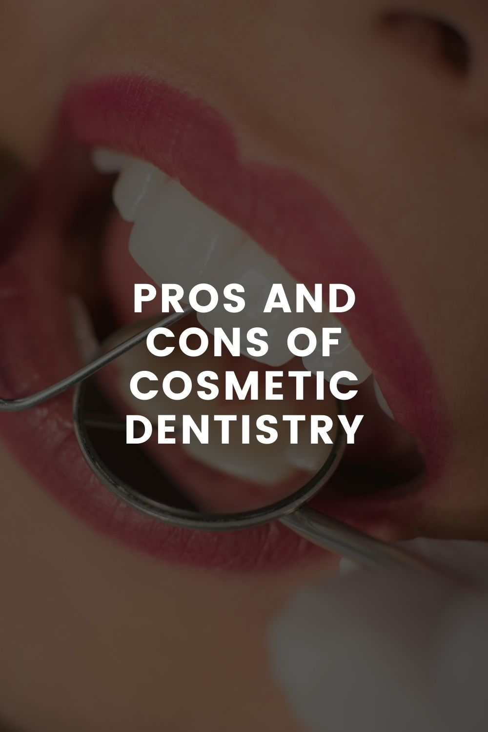 Pros and Cons of Cosmetic Dentistry