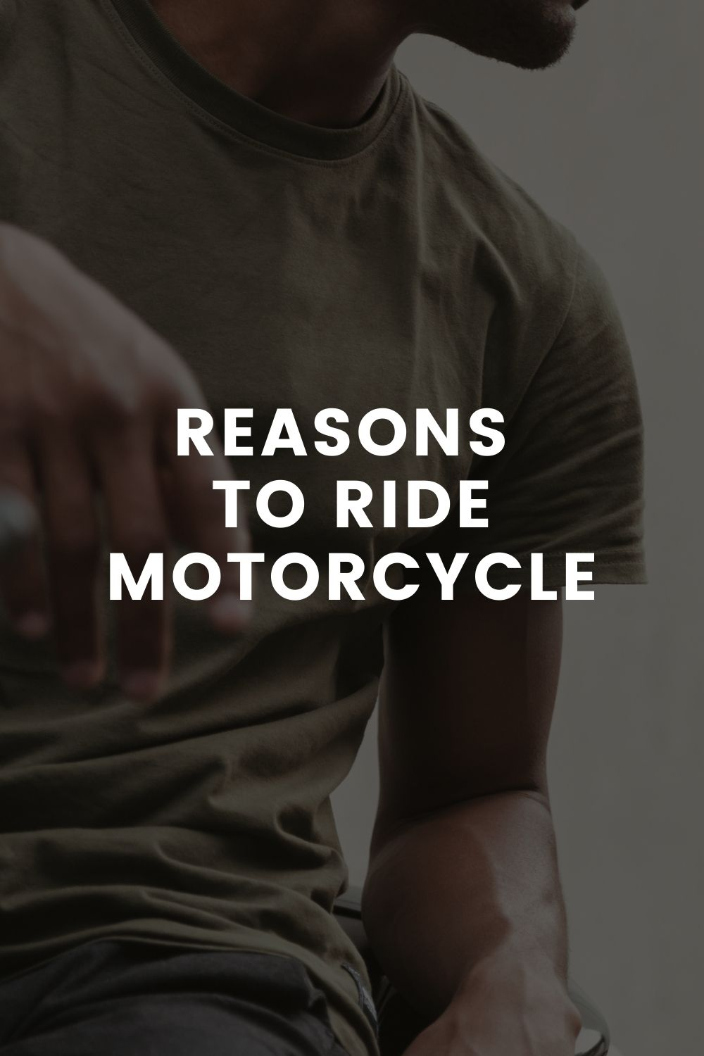 Reasons to Ride Motorcycle