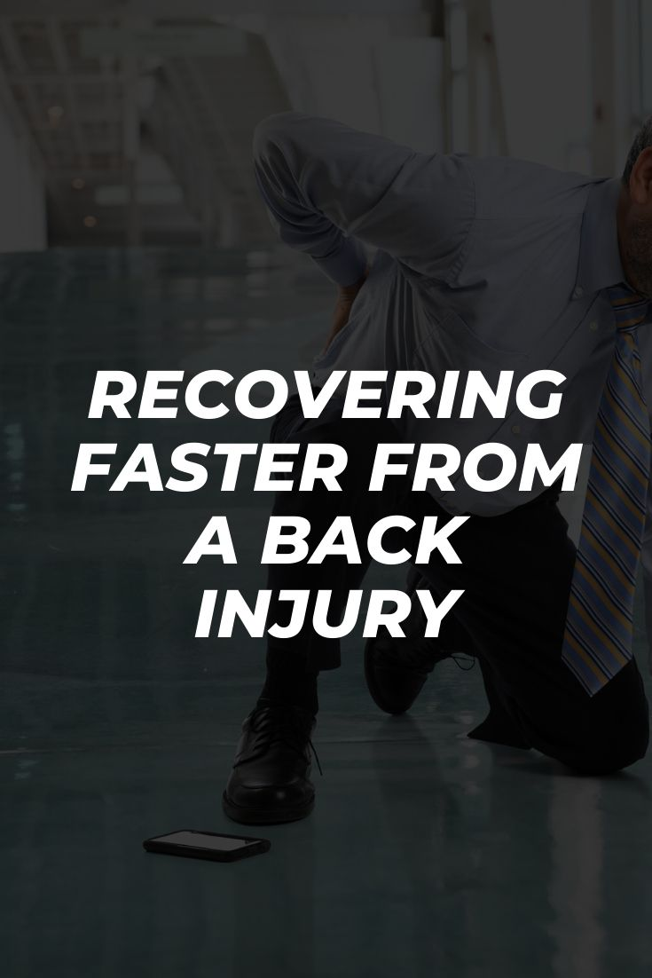 Recovering Faster from a Back Injury