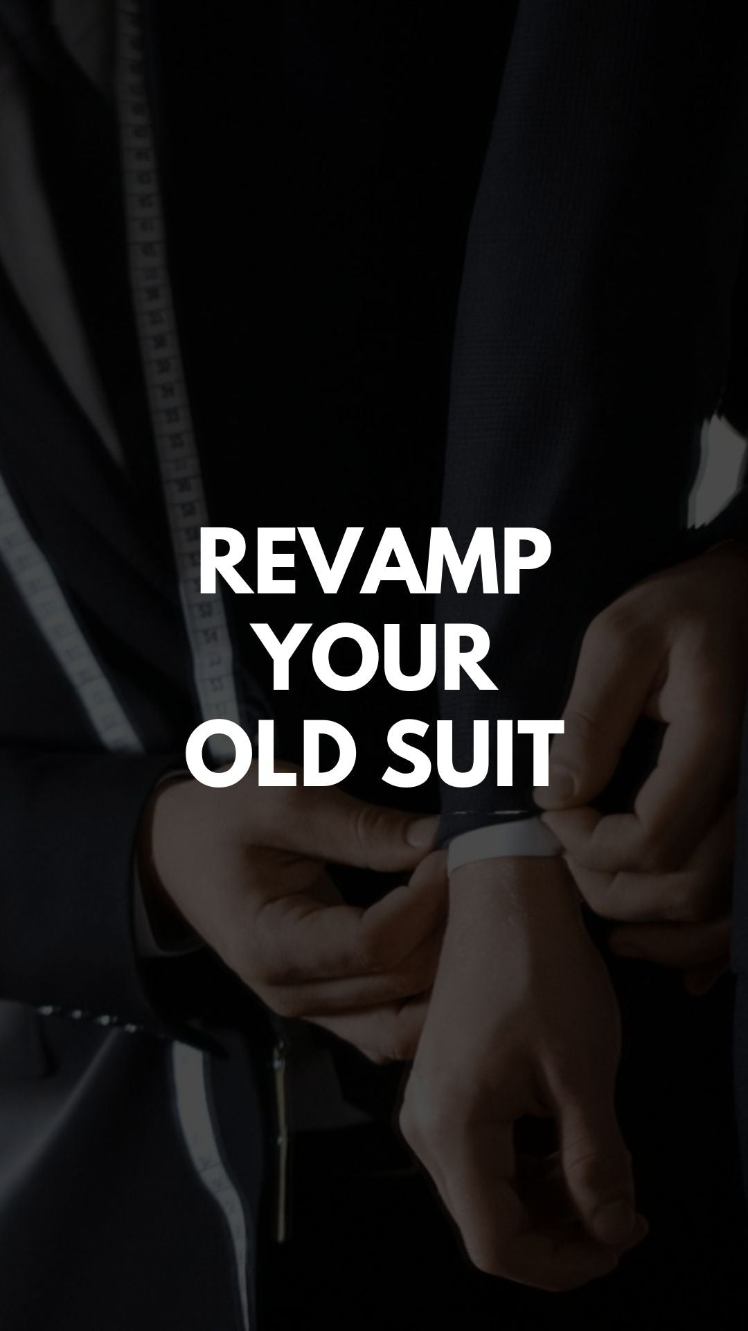 Revamp Your Old Suit