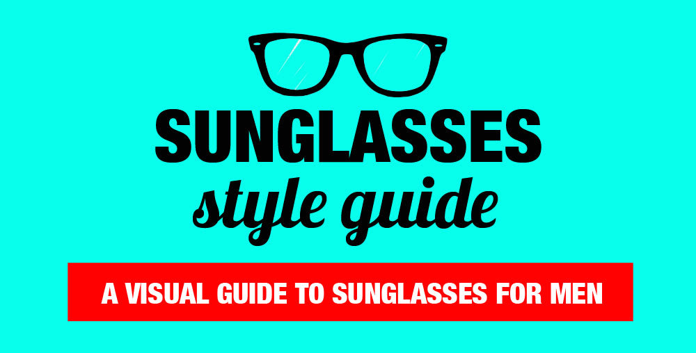 A Visual Guide To Sunglasses For Men