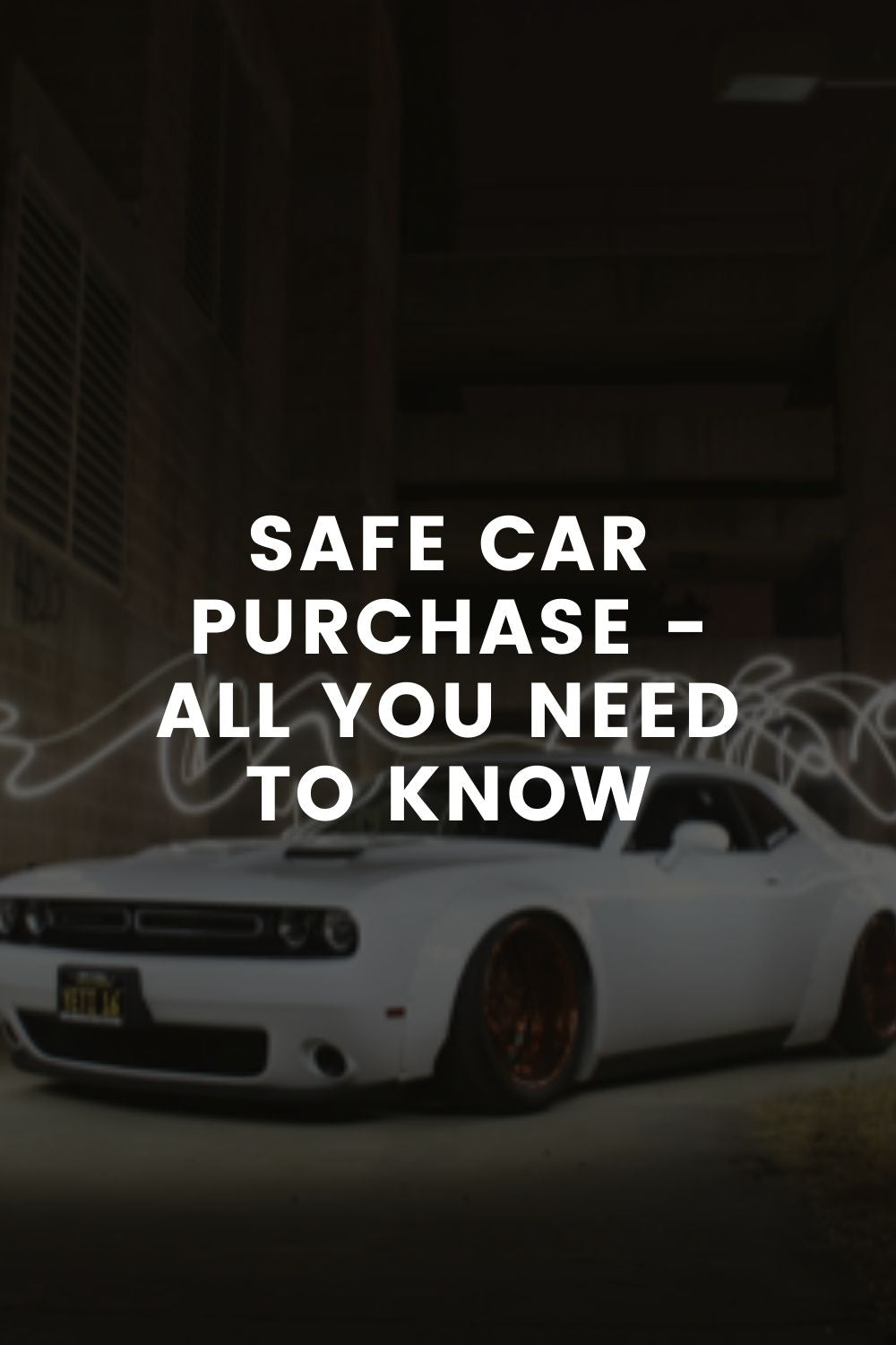Safe Car Purchase - All You Need to Know
