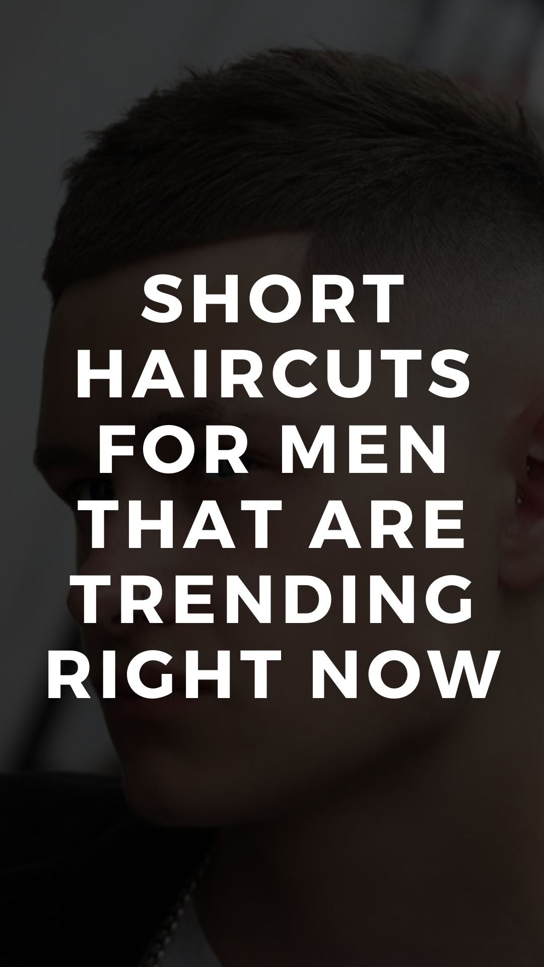 Short Haircuts for Men That Are Trending Right Now