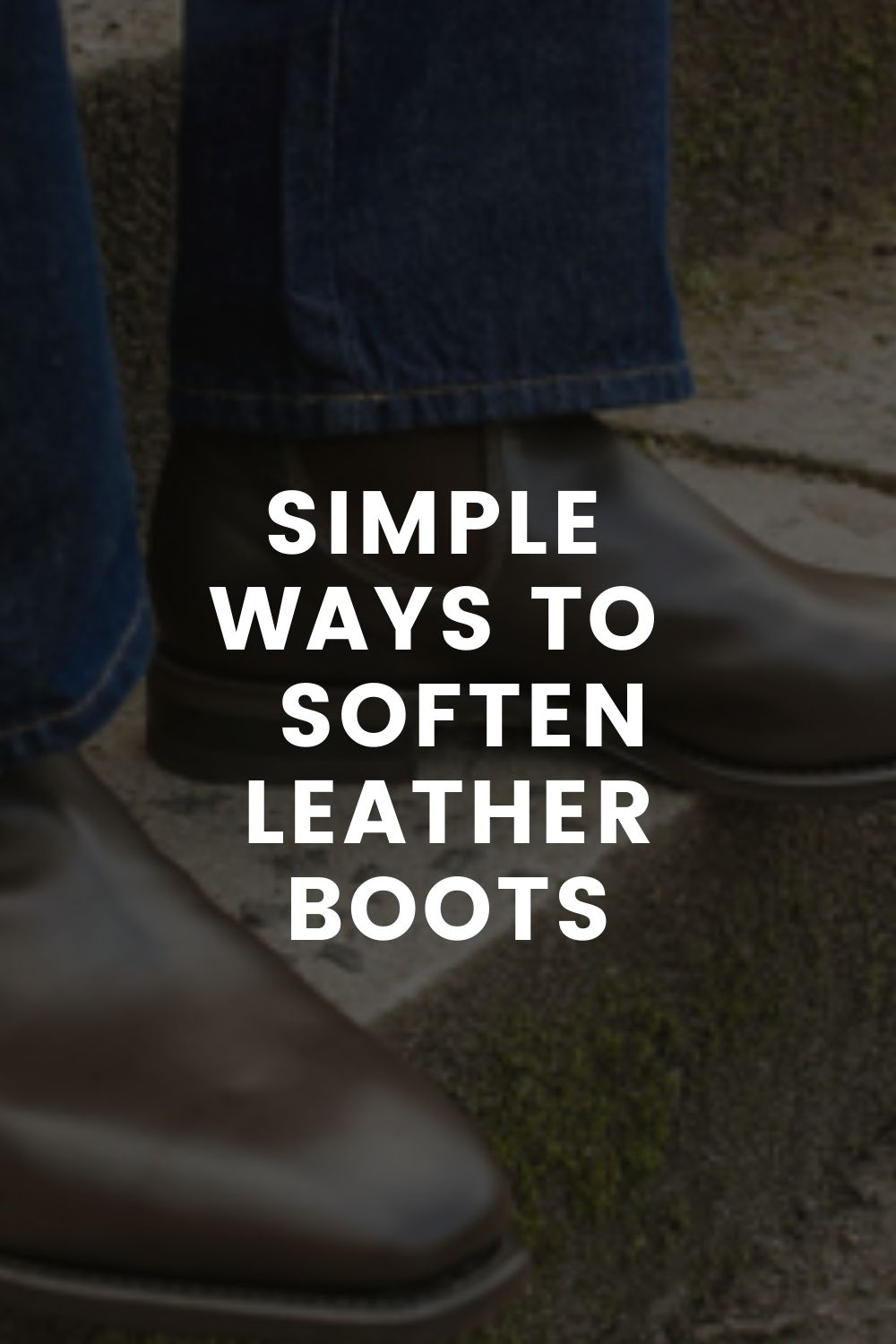 Simple Ways To  Soften Leather Boots